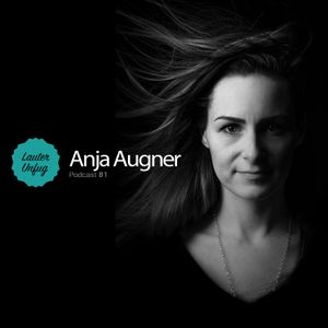 Lauter Unfug Podcasts #81 Anja Augner