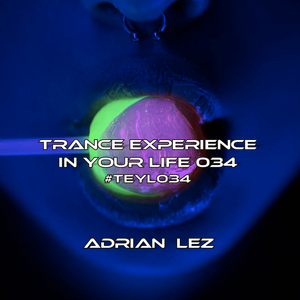 Trance Experience in Your Life 034. #TEYL034