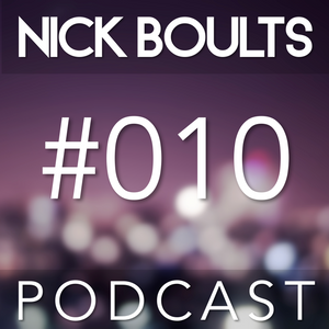 Nick Boults Podcast #010