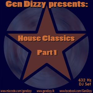 Gen Dizzy - House Classics 1 - 432Hz DJ Mix - 10-20-11