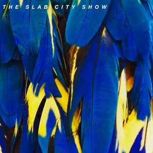 THE SLAB CITY SHOW ONE