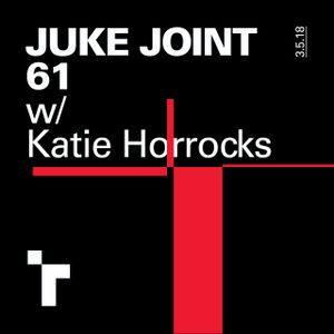 Juke Joint 61 with Katie Horrocks - 3 May 2018