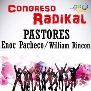 Congreso Radikal, Pastor Enoc Pacheco, VIVIENDO PARA LA ETERNIDAD, sabado 17 Dic