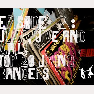 Episode 2: Jump, Jive and Wail! Top 20 Jiving Bangers