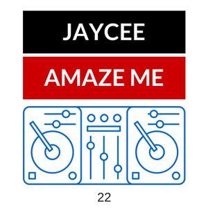 Jaycee Amaze Me Ep 22