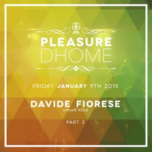 Davide Fiorese - Pelasure DHOME 09.01.15 Pt.2