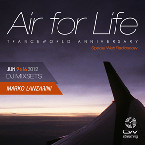Marko Lanzarini Pres. 'Air For Life' Tranceworld Anniversary (09.05.12)
