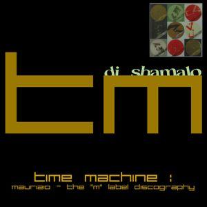 Time Machine : Maurizio - M Discography
