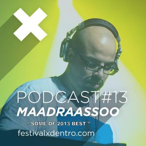 Maadraassoo - Some Of 2013 Best - Podcast Un Festival Por Dentro