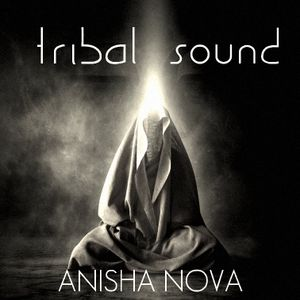 ▌ANISHA ✡ NOVA ▌TRIBAL SOUND ▌