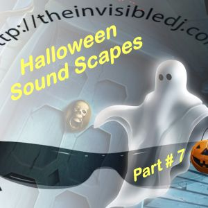 Halloween Sound Scapes Part # 7 Mixed With Frog Warts & Orge's Eye By The Invisible D.J. Billy Rose