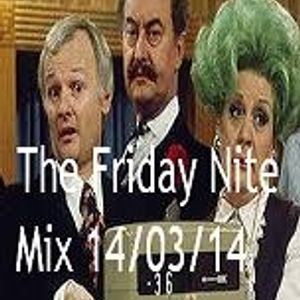 The Friday Nite Mix 14/03/14