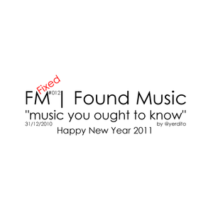 FM | Found Music #012 FIXED