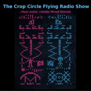 The Crop Circle Flying Radio Show   1   (9-11-11)