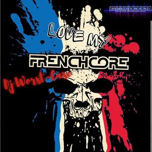 Love my Frenchcore (Remedys Sound Liveshow mixed by Worst-Case)