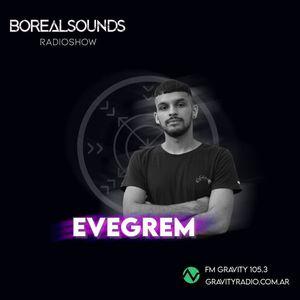 BOREALSOUNDS RADIOSHOW EP 57 GUEST MIX BY EVEGREM
