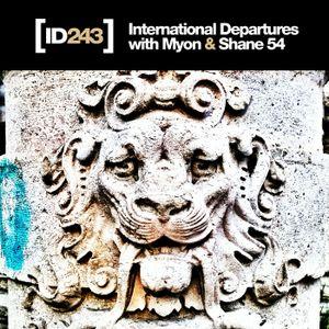 Myon and Shane - International Departures Episode 243