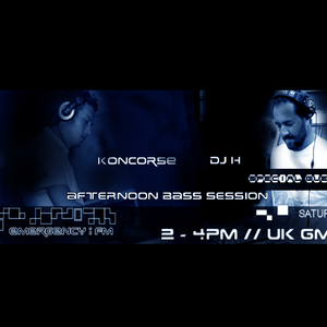 KONCORSE & DJ - H > THE AFTERNOON BASS SESSION