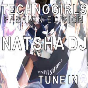 #15 NΛTSHA DJ - BROΛDCΛST LIVE BERLIN @ RΛVING.FM - TECHNO GIRLS RΛDIO SHOW - SPECIAL FASHIONEDITION