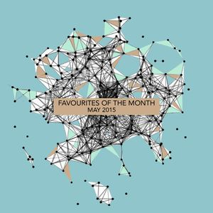 Marc Poppcke - Favourites Of The Month May 2015
