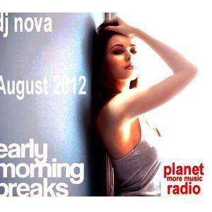 early morning breaks August 2012