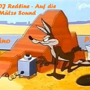 DJ Redline - Auf die Mütze Sound Pt 1