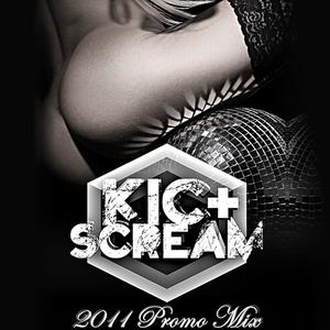 Kic+Scream 2011 Promo Mix