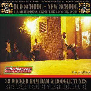 Crucial vibes -Oldschool - Newschool 2008