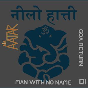 AVATAR - GOA Return 01 Man With No Name (2014)