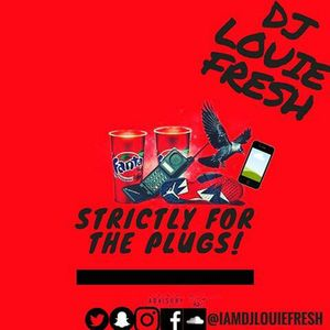 Strictly For The Plugs! DJ Louie Fresh Mix