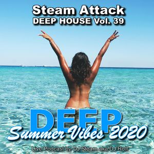 Deep House Vibes 2020 - Steam Attack Deep House Mix Vol. 39