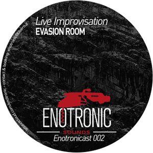Evasion Room Live-Improvisation ENOTRONICAST002