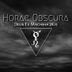 Horae Obscura LI ∴ Deus Ex Machina 2k15