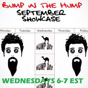 Bump In The Hump: September Showcase (Episode One)