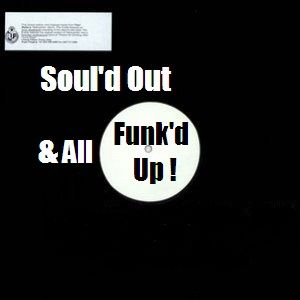 Soul'd Out & All Funk'd Up !