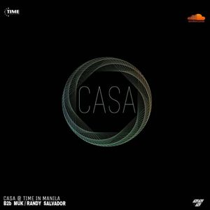 CASA B2b MUK & Planet Earth @ Time in Manila, Philippines