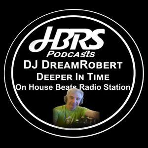 DJ DreamRobert Presents Deeper In Time Live On HBRS 20 - 02 - 17 http://housebeatsradiostation.com