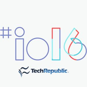 Google IO 2016 - TechRepublic's Business Technology Weekly Roundtable Discussion