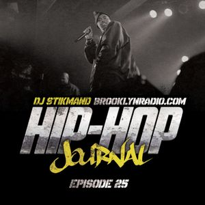 Hip Hop Journal Episode 25 w/ DJ Stikmand
