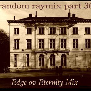random raymix 36 - edge of eternity mix