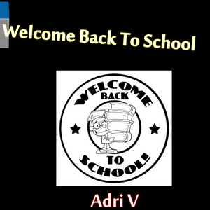 Welcome Back To School! - by Adri V