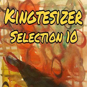 Kingtesizer Selection 10