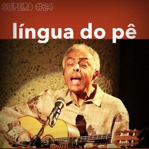 #24 - Língua do pê
