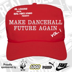 MAKE DANCEHALL FUTURE AGAIN VOL. I