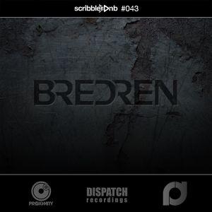 Scribbler 043: BREDREN (Dispatch/Proximity/Demand)