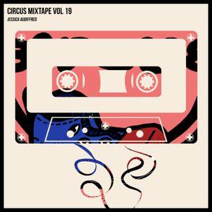 Circus Mixtape Vol 19 - Jessica Audiffred