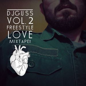 DJ GUSS - VOL.2 FREESTYLE LOVE mixtape jun.12
