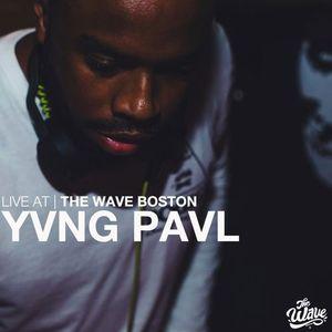 The Wave Boston (11/23) - YVNG PAVL