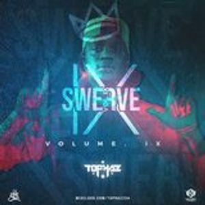 DJ TOPHAZ - THE SWERVE VOL IX