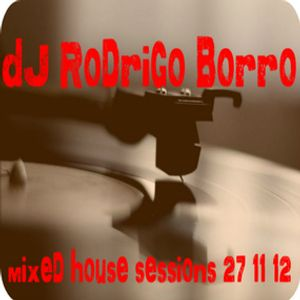 Mixed House Session 27-11-12 - DJ Rodrigo Borro